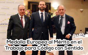 Código con Sentido recibe la Medalla Europea al Mérito en el Trabajo, por la Asociación Europea de Economía y Competitividad (AEDEEC).