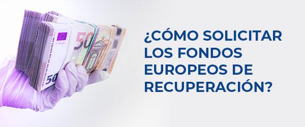 ¿Cómo solicitar los fondos europeos de recuperación?