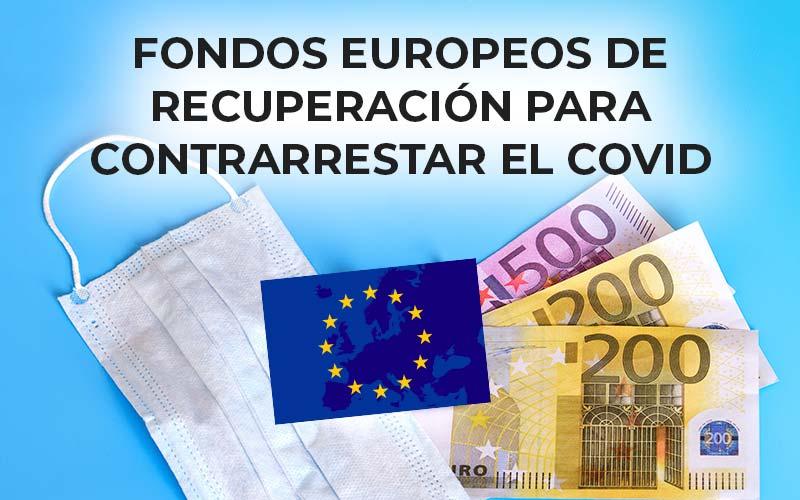 Fondos europeos de recuperación para contrarrestar el Covid