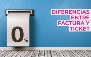 Diferencias entre factura y ticket, o factura simplificada