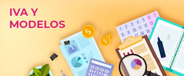 IVA y modelos de Hacienda - Impuesto sobre el Valor Añadido