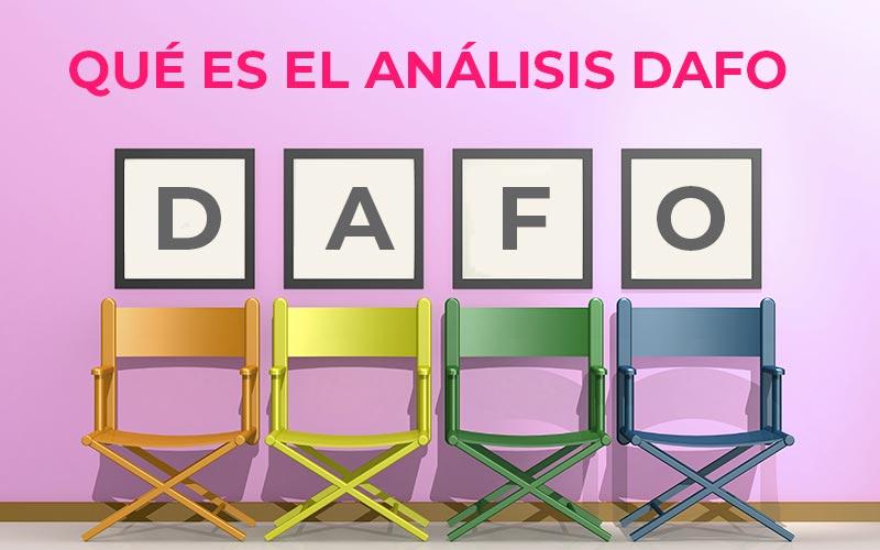 Qué es el análisis DAFO de una empresa y porqué es tan importante