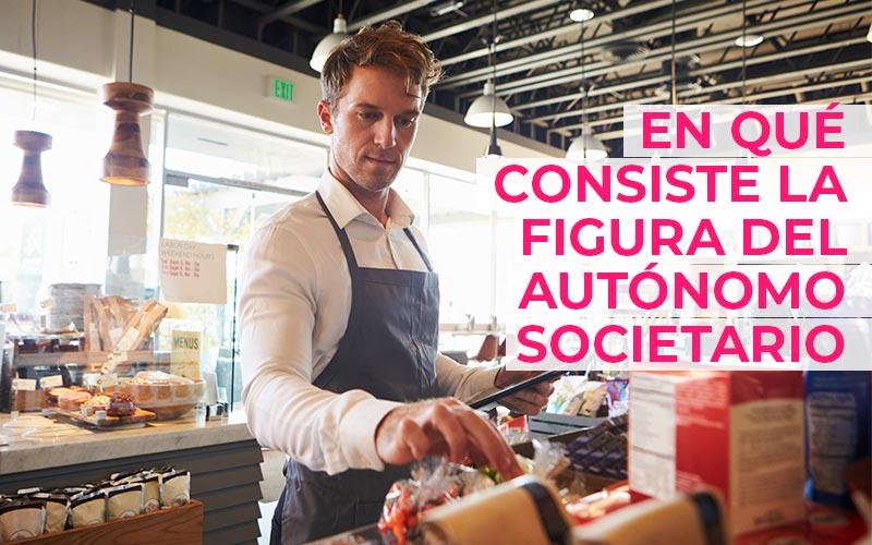 En que consiste la figura del autónomo societario