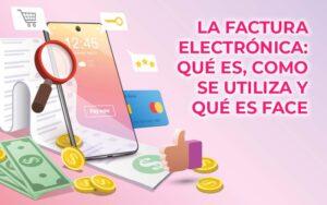 Factura electrónica: que es FACe y como se usa