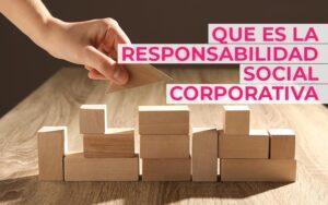 Que es la Responsabilidad Social Corporativa - Cloud Gestion