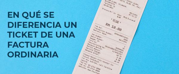 En qué se diferencia un ticket de una factura ordinaria